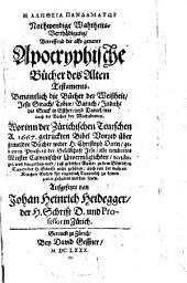 Nothwendige Wahrheits-Verthädigung betereffend die also genannte apocryphische Bücher des Alten Testaments