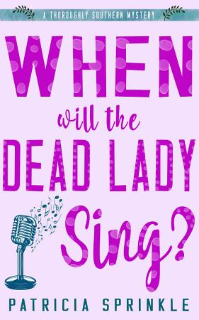 When Will the Dead Lady Sing  PDF
