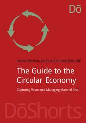 The Guide to the Circular Economy: Capturing Value and Managing Material Risk