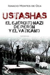 Ustashas: El ejército nazi de Perón y el Vaticano