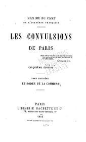 Les convulsions de Paris ...: Épisodes de la commune