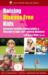 Raising Disease Free Kids: Inculcate Healthy Eating Habits & Lifestyle To Fight Diet Related Diseases