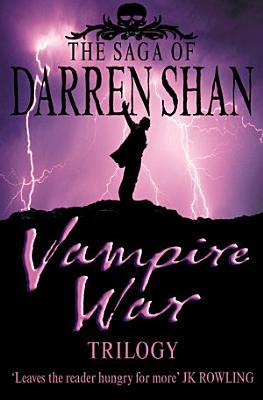 Vampire War Trilogy  The Saga of Darren Shan