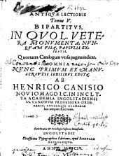 Antiquae Lectiones: In Quo L. Vetera Monumenta, Nunquam Visa, Pauculis Exceptis. Quorum Catalogum versa pagina indicat, Volume 5