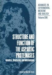 Structure and Function of the Aspartic Proteinases: Genetics, Structures, and Mechanisms