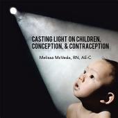 Casting Light on Children, Conception, & Contraception