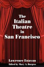The Italian Theatre in San Francisco PDF