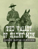 The Valley of Silent Men  Annotated