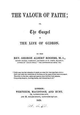 The valour of faith; or, The gospel in the life of Gideon