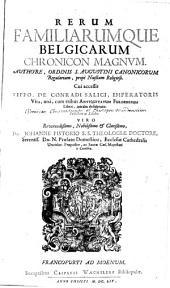 Rerum familiarumque Belgicarum chronicon magnum