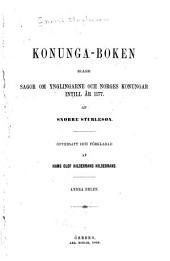 Konunga-boken: eller, Sagor om ynglingarne och Norges konungar intill år 1177, Volym 2