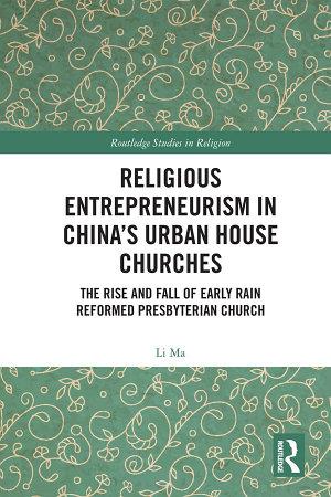 Religious Entrepreneurism in China   s Urban House Churches