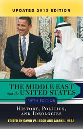 The Middle East and the United States: History, Politics, and Ideologies, UPDATED 2013 EDITION, Edition 5