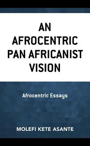 An Afrocentric Pan Africanist Vision PDF