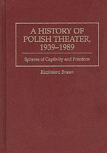 A History of Polish Theater  1939 1989 PDF