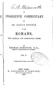 A Suggestive Commentary on St. Paul's Epistle to the Romans: With Critical and Homiletical Notes, Volume 2
