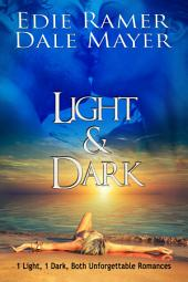 Light & Dark: 1 Light, 1 Dark, Both Unforgettable Romances!