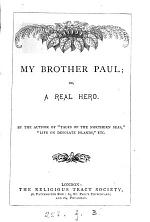 My brother Paul; or, A real hero, by the author of 'Tales of the northern seas'.