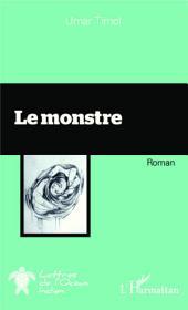 Le monstre: Roman