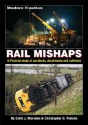 Modern Traction Rail Mishaps