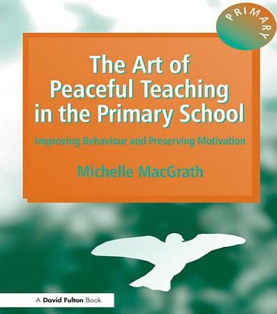 The Art of Peaceful Teaching in the Primary School PDF