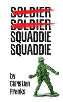 Soldier Soldier Squaddie Squaddie