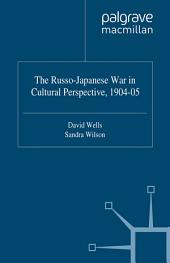 The Russo-Japanese War in Cultural Perspective, 1904–05