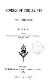 Stories of the saints for children, by M.F.S.