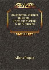 Im kommunistischen Russland; Briefe aus Moskau. 1. bis 8. tausend