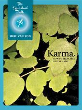 Karma: How To Break Free Of Its Chains