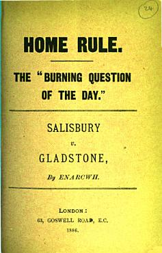 Home rule  the  burning question of the day   Salisbury v  Gladstone PDF