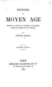 Histoire du moyen age dupuis la chute de l'empire ...