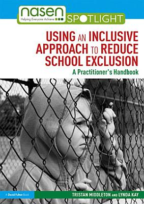 Using an Inclusive Approach to Reduce School Exclusion