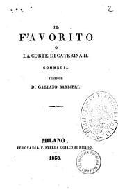 Teatro del signor Ancelot: Il favorito o La corte di Caterina 2. commedia, Volume 5