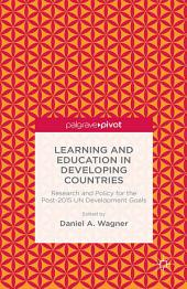 Learning and Education in Developing Countries: Research and Policy for the Post-2015 UN Development Goals