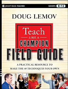 Teach Like a Champion Field Guide Book