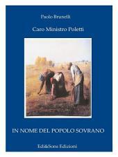 Caro Ministro Poletti Agosto 2014 Lettera aperta circa le problematiche del lavoro.: IN NOME DEL POPOLO SOVRANO Quello che gli italiani si sentono di comunicare ai loro nuovi governanti.