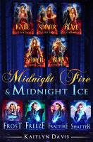 Midnight Fire   Midnight Ice  The Complete Saga PDF