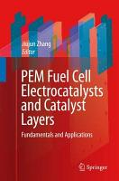 PEM Fuel Cell Electrocatalysts and Catalyst Layers PDF