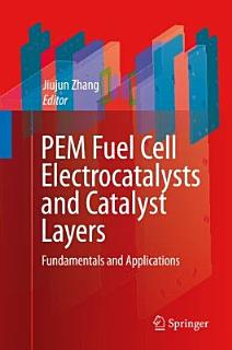 PEM Fuel Cell Electrocatalysts and Catalyst Layers Book