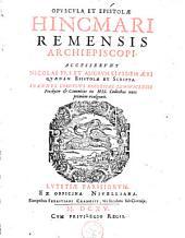 Opuscula et epistolae Hincmari Remensis archiepiscopi: accesserunt Nicolai PP. I. et aliorum eiusdem aeui quaedam epistolae et scripta