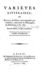 Variétés littéraires, ou Recueil de pièces, tant originales que traduites, concernant la philosophie, la littérature et les arts: Volume1