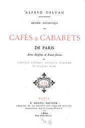 Histoire anecdotique des cafés & cabarets de Paris: avec dessins et eaux-fortes de Gustave Courbet, Léopold Flameng et Félicien Rops