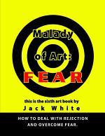 Malady of Art: FEAR