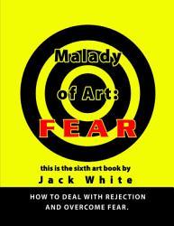 Malady of Art  FEAR PDF