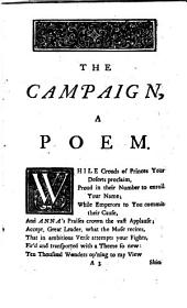 The Campaign,: A Poem, to His Grace the Duke of Marlborough