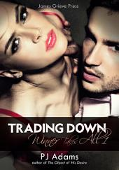 Trading Down: an erotic romance bad boy thriller