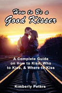 How to Be a Good Kisser PDF
