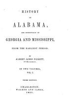 History of Alabama  and Incidentally of Georgia and Mississippi  from the Earliest Period PDF