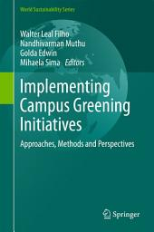 Implementing Campus Greening Initiatives: Approaches, Methods and Perspectives